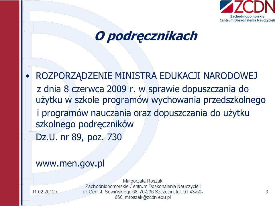 O podręcznikach ROZPORZĄDZENIE MINISTRA EDUKACJI NARODOWEJ z dnia 8 czerwca 2009 r. w sprawie dopuszczania do użytku w szkole programów wychowania prz