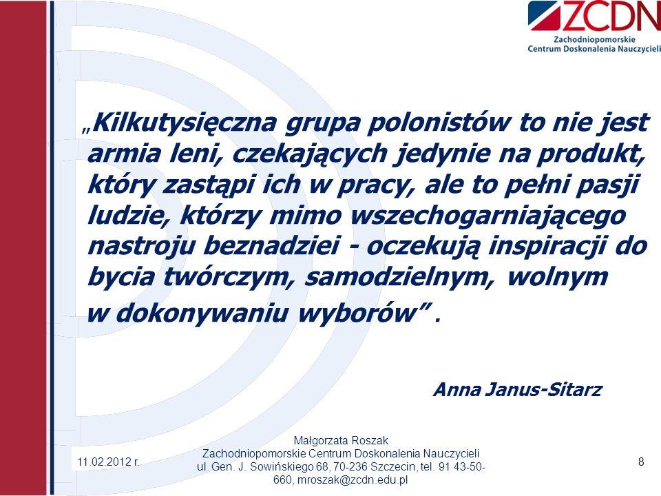 Kilkutysięczna grupa polonistów to nie jest armia leni, czekających jedynie na produkt, który zastąpi ich w pracy, ale to pełni pasji ludzie, którzy m