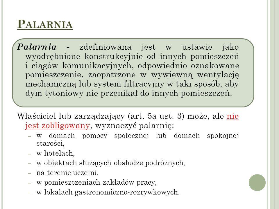 P ALARNIA Palarnia - zdefiniowana jest w ustawie jako wyodrębnione konstrukcyjnie od innych pomieszczeń i ciągów komunikacyjnych, odpowiednio oznakowa
