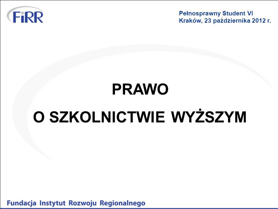 PRAWO O SZKOLNICTWIE WYŻSZYM Pełnosprawny Student VI Kraków, 23 października 2012 r.