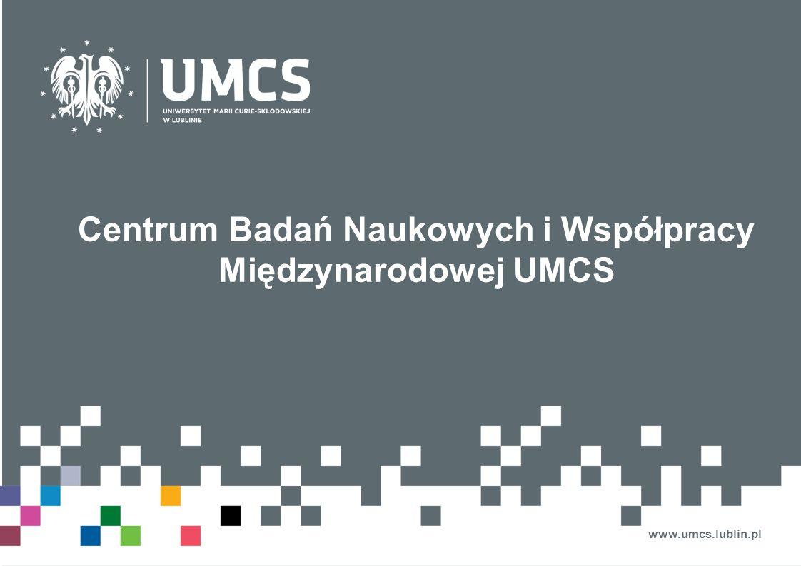 Centrum Badań Naukowych i Współpracy Międzynarodowej UMCS www.umcs.lublin.pl