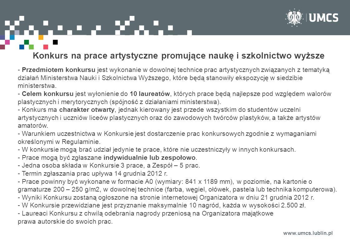 www.umcs.lublin.pl Konkurs na prace artystyczne promujące naukę i szkolnictwo wyższe - Przedmiotem konkursu jest wykonanie w dowolnej technice prac ar