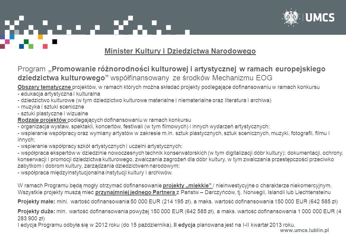www.umcs.lublin.pl Minister Kultury i Dziedzictwa Narodowego Program Promowanie różnorodności kulturowej i artystycznej w ramach europejskiego dziedzi