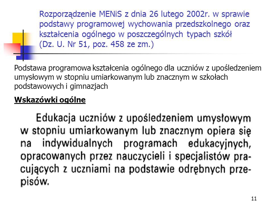 11 Rozporządzenie MENiS z dnia 26 lutego 2002r. w sprawie podstawy programowej wychowania przedszkolnego oraz kształcenia ogólnego w poszczególnych ty