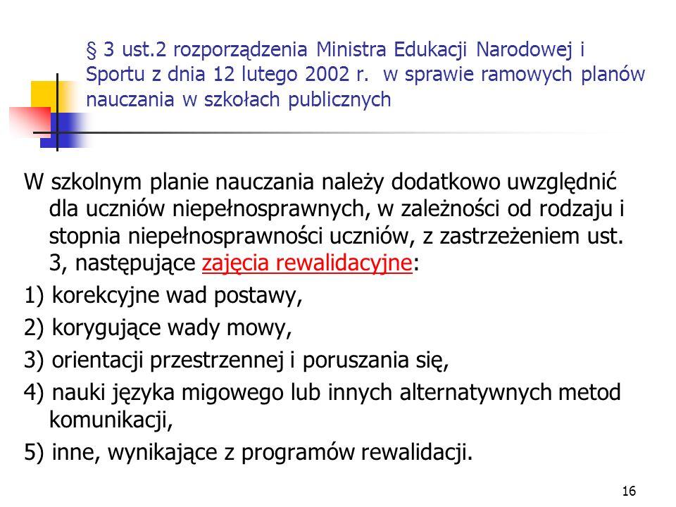16 § 3 ust.2 rozporządzenia Ministra Edukacji Narodowej i Sportu z dnia 12 lutego 2002 r. w sprawie ramowych planów nauczania w szkołach publicznych W