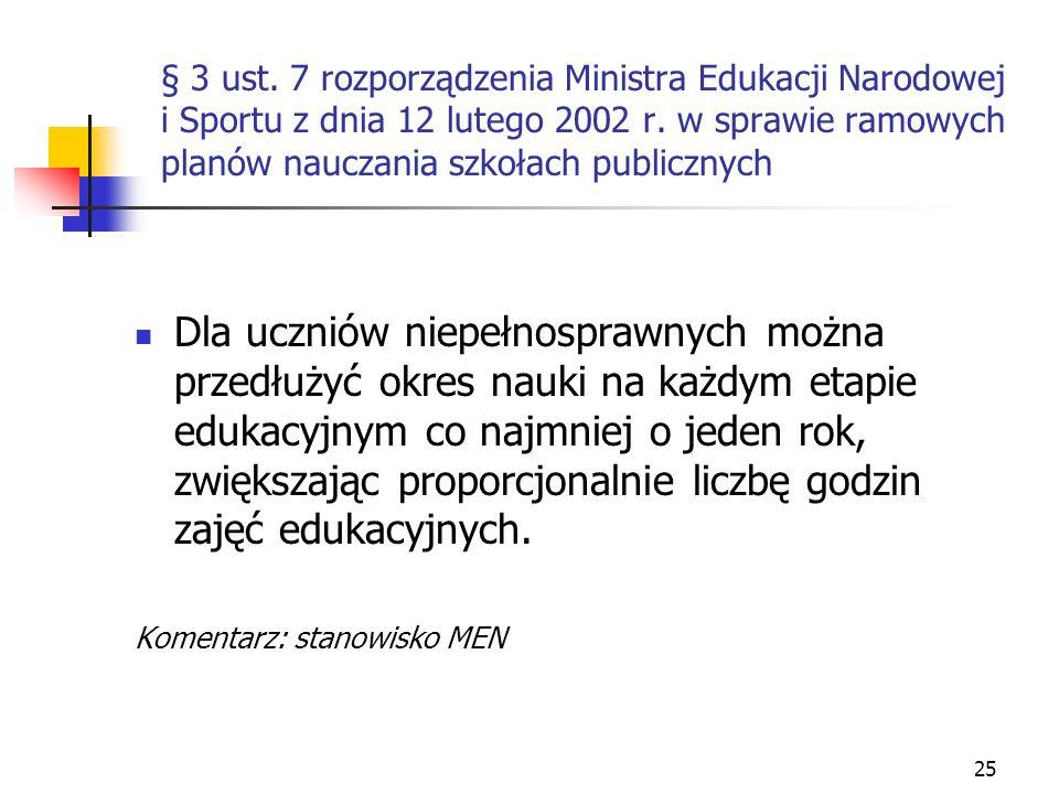 25 § 3 ust. 7 rozporządzenia Ministra Edukacji Narodowej i Sportu z dnia 12 lutego 2002 r. w sprawie ramowych planów nauczania szkołach publicznych Dl