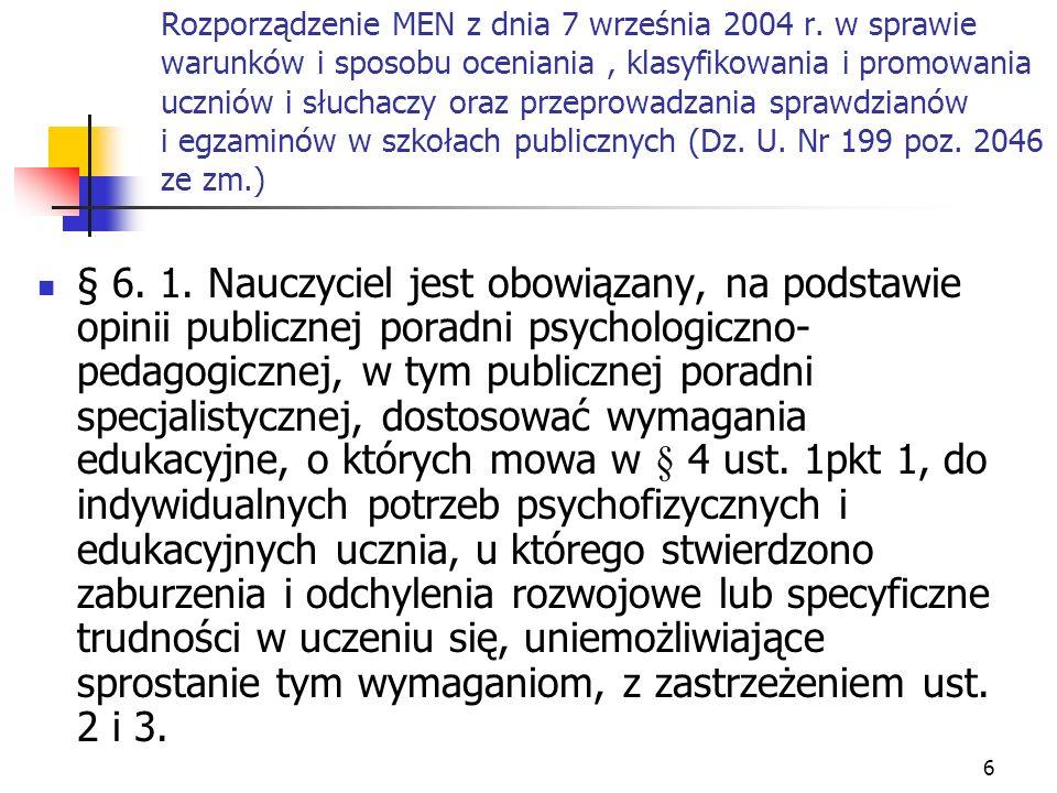 6 Rozporządzenie MEN z dnia 7 września 2004 r. w sprawie warunków i sposobu oceniania, klasyfikowania i promowania uczniów i słuchaczy oraz przeprowad