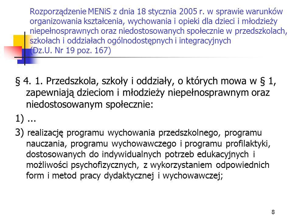 8 Rozporządzenie MENiS z dnia 18 stycznia 2005 r. w sprawie warunków organizowania kształcenia, wychowania i opieki dla dzieci i młodzieży niepełnospr