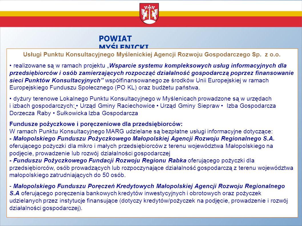 POWIAT MYŚLENICKI Usługi Punktu Konsultacyjnego Myślenickiej Agencji Rozwoju Gospodarczego Sp. z o.o. realizowane są w ramach projektu Wsparcie system