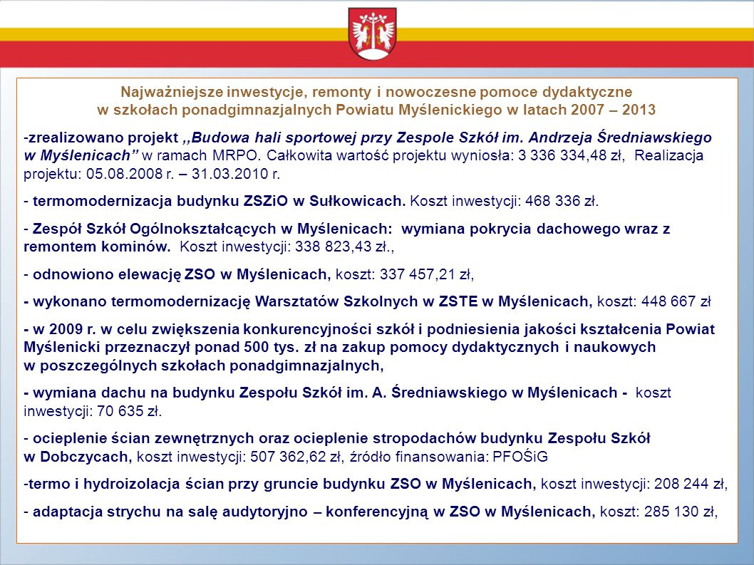 Najważniejsze inwestycje, remonty i nowoczesne pomoce dydaktyczne w szkołach ponadgimnazjalnych Powiatu Myślenickiego w latach 2007 – 2013 -zrealizowa