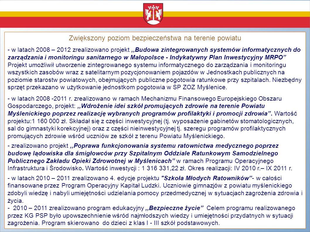 Zwiększony poziom bezpieczeństwa na terenie powiatu - w latach 2008 – 2012 zrealizowano projekt,,Budowa zintegrowanych systemów informatycznych do zar