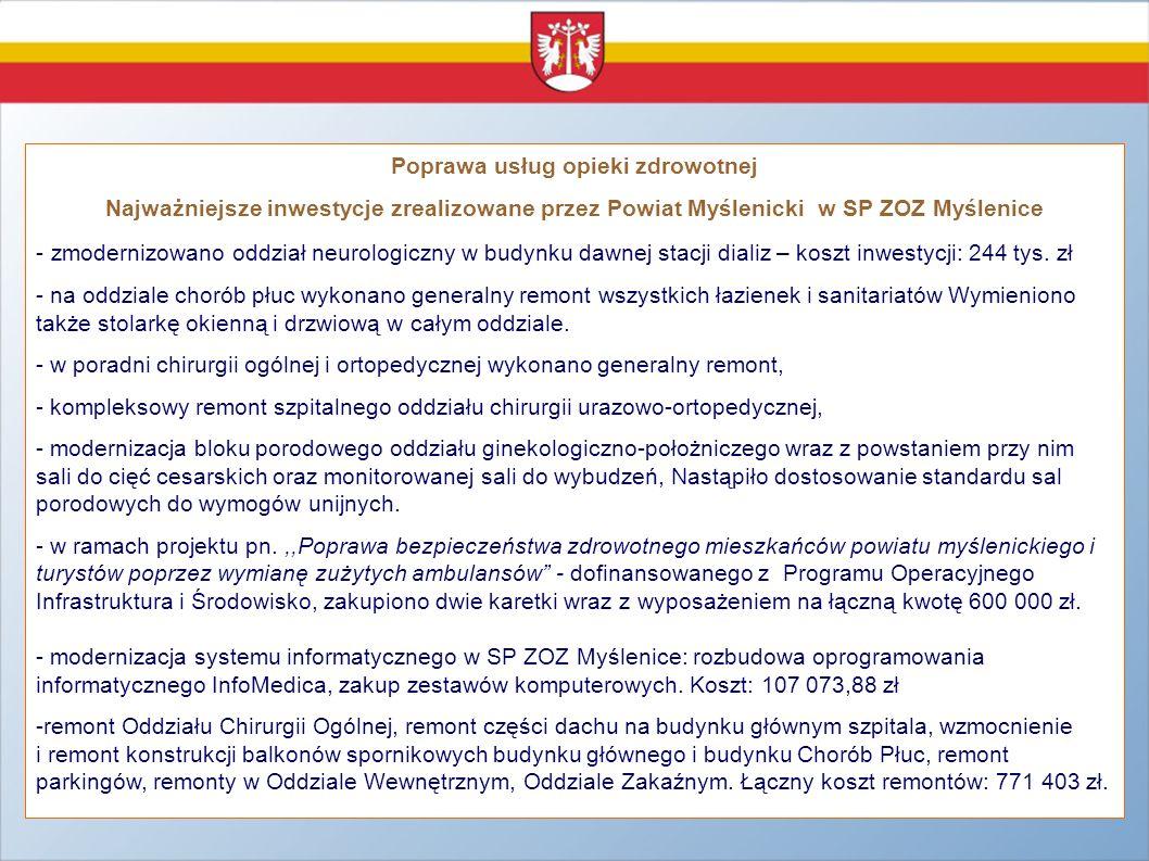 Poprawa usług opieki zdrowotnej Najważniejsze inwestycje zrealizowane przez Powiat Myślenicki w SP ZOZ Myślenice - zmodernizowano oddział neurologiczn