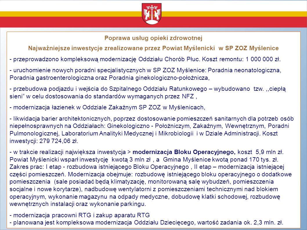 Poprawa usług opieki zdrowotnej Najważniejsze inwestycje zrealizowane przez Powiat Myślenicki w SP ZOZ Myślenice - przeprowadzono kompleksową moderniz