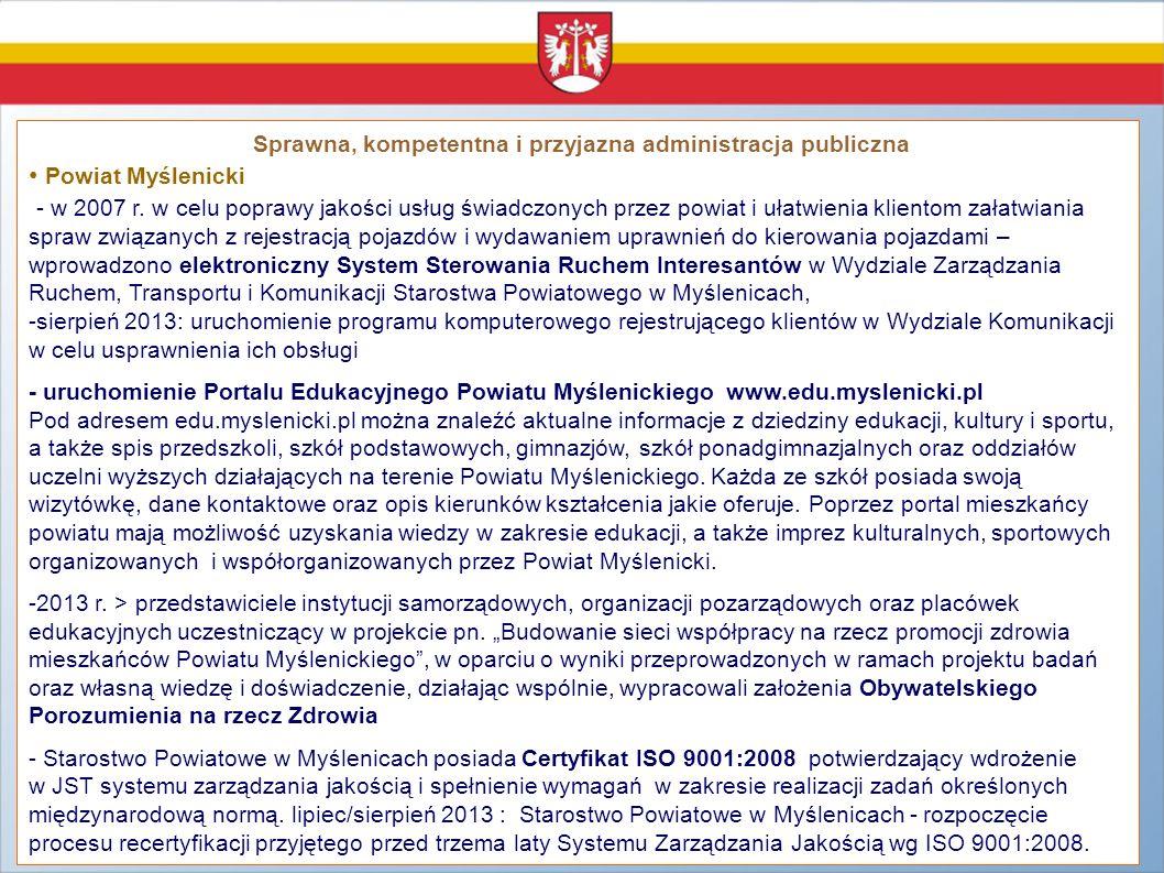 Sprawna, kompetentna i przyjazna administracja publiczna Powiat Myślenicki - w 2007 r. w celu poprawy jakości usług świadczonych przez powiat i ułatwi