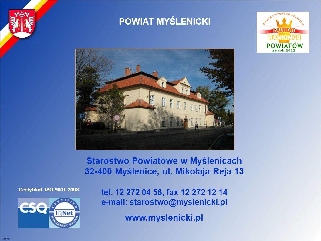 POWIAT MYŚLENICKI Starostwo Powiatowe w Myślenicach 32-400 Myślenice, ul. Mikołaja Reja 13 tel. 12 272 04 56, fax 12 272 12 14 e-mail: starostwo@mysle