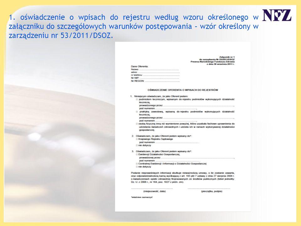 1. oświadczenie o wpisach do rejestru według wzoru określonego w załączniku do szczegółowych warunków postępowania – wzór określony w zarządzeniu nr 5