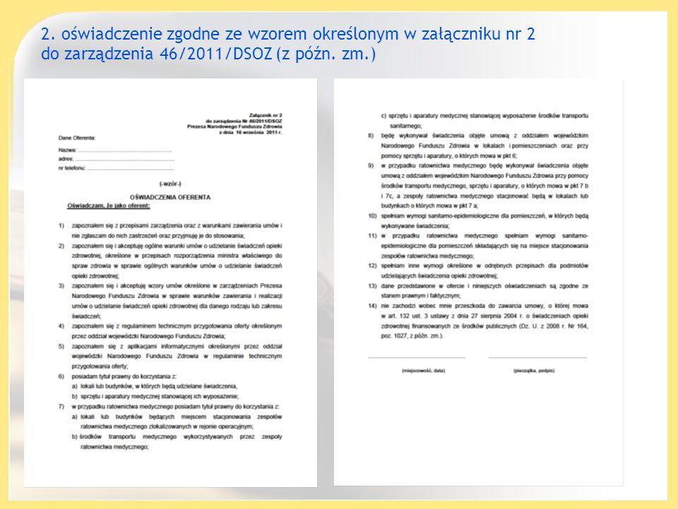 2. oświadczenie zgodne ze wzorem określonym w załączniku nr 2 do zarządzenia 46/2011/DSOZ (z późn. zm.)