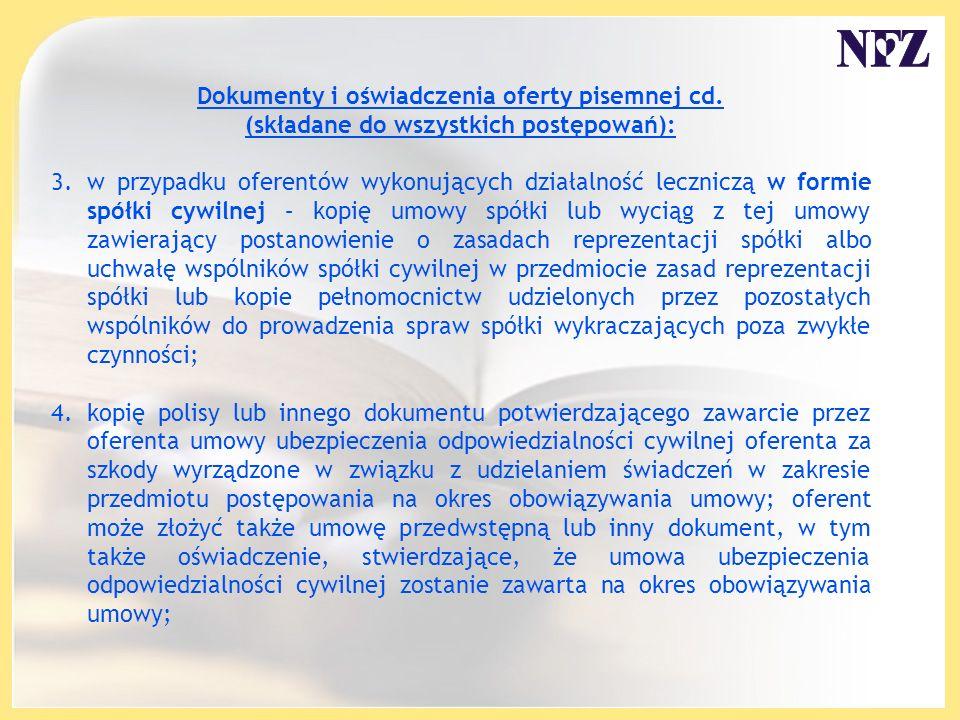 Dokumenty i oświadczenia oferty pisemnej cd. (składane do wszystkich postępowań): 3. w przypadku oferentów wykonujących działalność leczniczą w formie