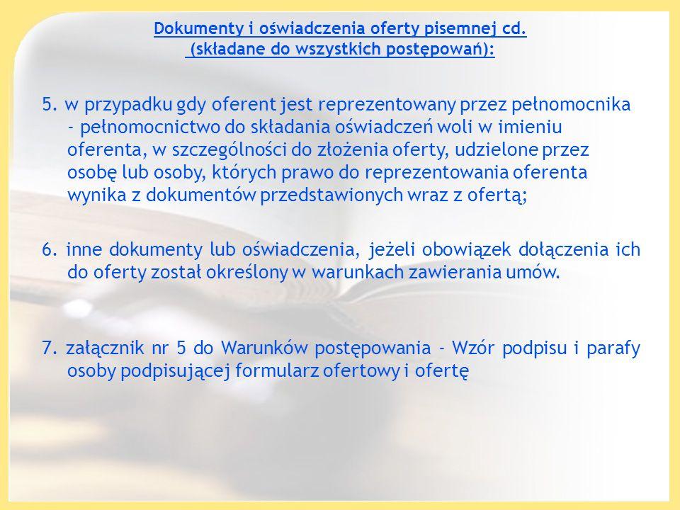 Dokumenty i oświadczenia oferty pisemnej cd. (składane do wszystkich postępowań): 5. w przypadku gdy oferent jest reprezentowany przez pełnomocnika -