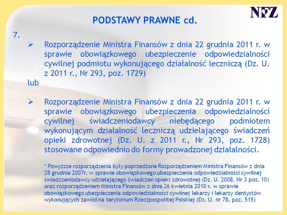 7. Rozporządzenie Ministra Finansów z dnia 22 grudnia 2011 r. w sprawie obowiązkowego ubezpieczenie odpowiedzialności cywilnej podmiotu wykonującego d