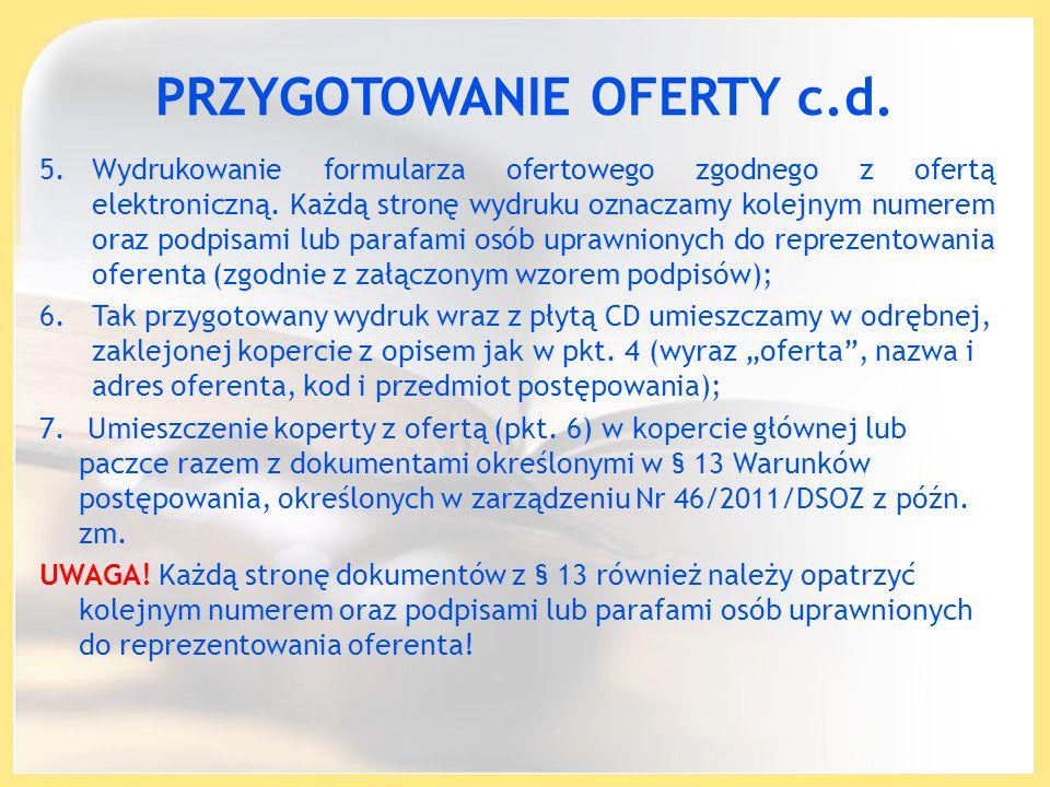 PRZYGOTOWANIE OFERTY c.d. 5.Wydrukowanie formularza ofertowego zgodnego z ofertą elektroniczną. Każdą stronę wydruku oznaczamy kolejnym numerem oraz p