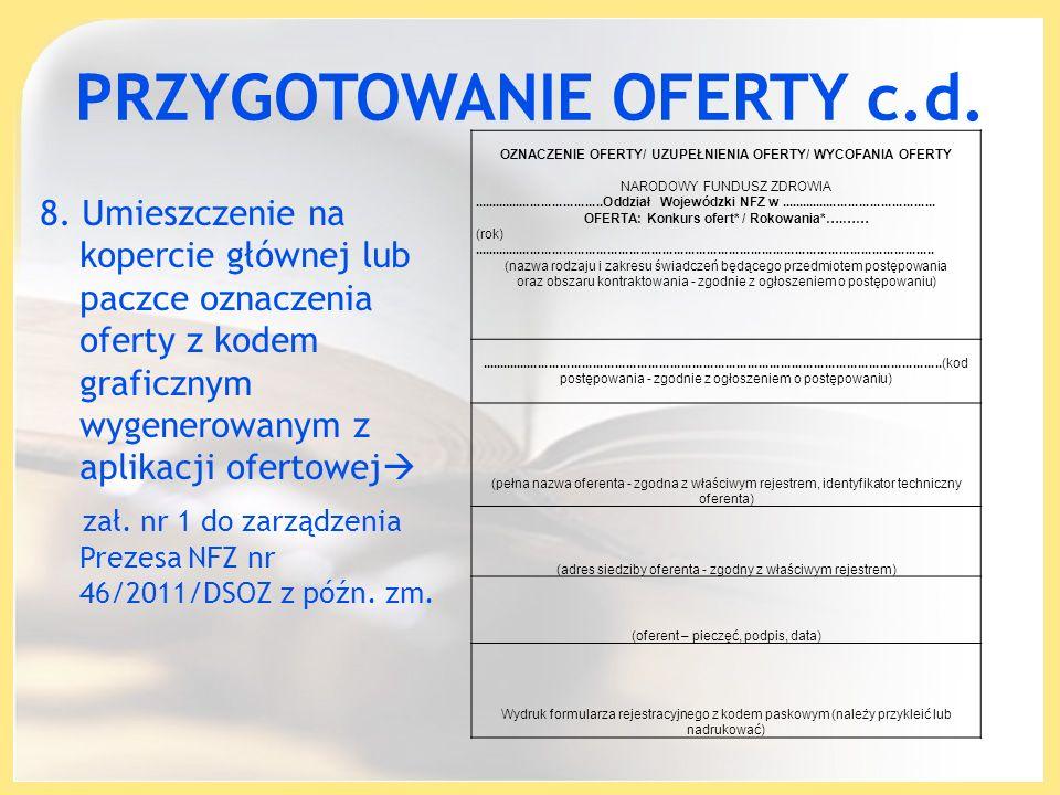 PRZYGOTOWANIE OFERTY c.d. 8. Umieszczenie na kopercie głównej lub paczce oznaczenia oferty z kodem graficznym wygenerowanym z aplikacji ofertowej zał.