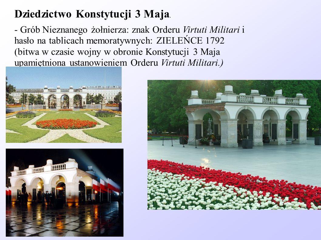 Dziedzictwo Konstytucji 3 Maja. - Grób Nieznanego żołnierza: znak Orderu Virtuti Militari i hasło na tablicach memoratywnych: ZIELEŃCE 1792 (bitwa w c