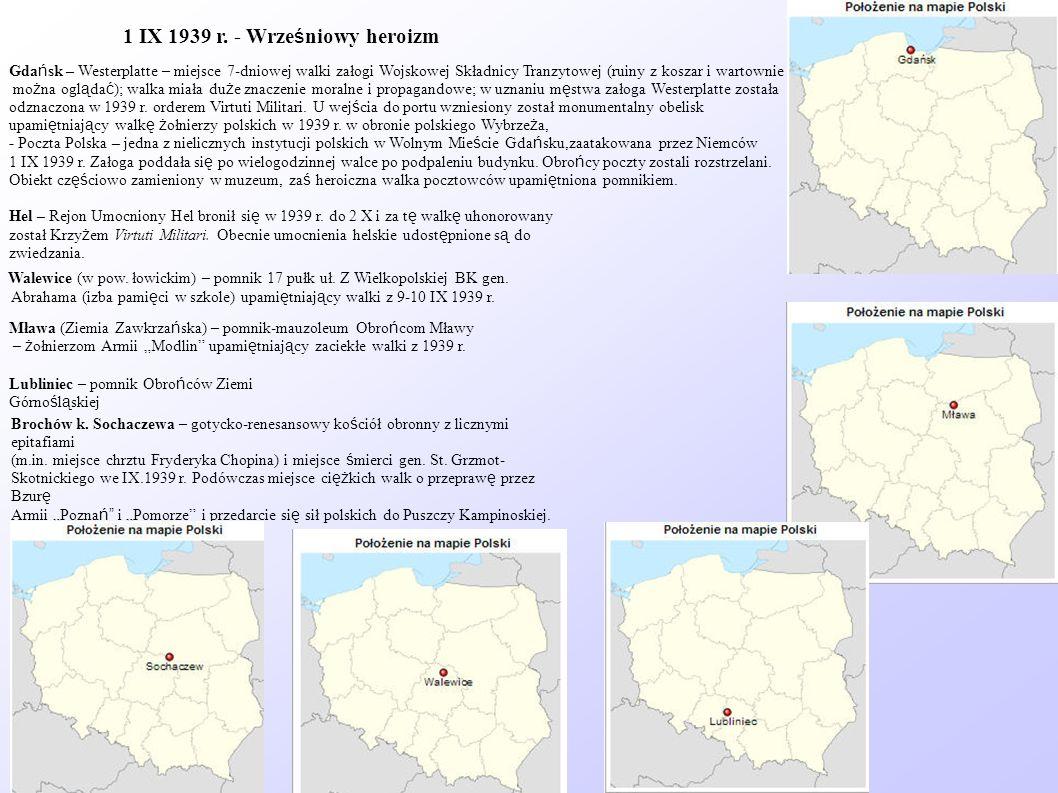 1 IX 1939 r. - Wrze ś niowy heroizm Gda ń sk – Westerplatte – miejsce 7-dniowej walki załogi Wojskowej Składnicy Tranzytowej (ruiny z koszar i wartown