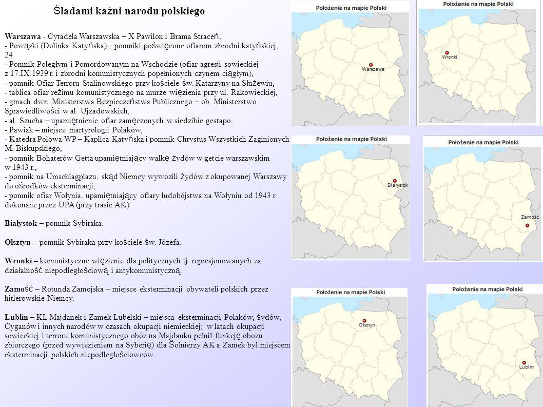 Ś ladami ka ź ni narodu polskiego Warszawa - Cytadela Warszawska – X Pawilon i Brama Strace ń, - Pow ą zki (Dolinka Katy ń ska) – pomniki po ś wi ę co