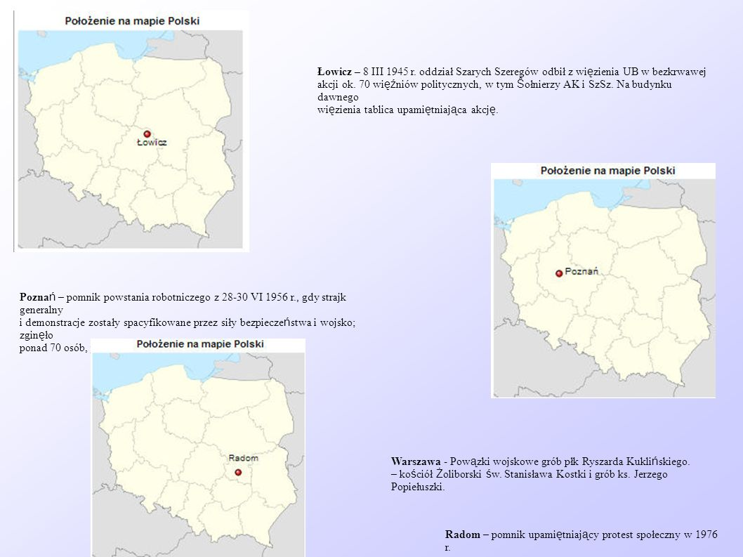 Łowicz – 8 III 1945 r. oddział Szarych Szeregów odbił z wi ę zienia UB w bezkrwawej akcji ok. 70 wi ęź niów politycznych, w tym Ŝ ołnierzy AK i SzSz.