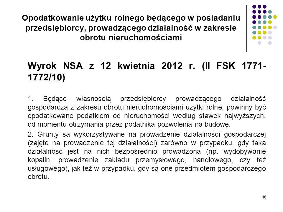18 Opodatkowanie użytku rolnego będącego w posiadaniu przedsiębiorcy, prowadzącego działalność w zakresie obrotu nieruchomościami Wyrok NSA z 12 kwiet