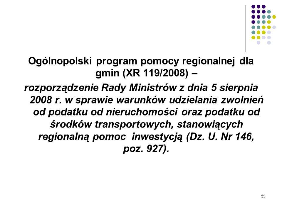 59 Ogólnopolski program pomocy regionalnej dla gmin (XR 119/2008) – rozporządzenie Rady Ministrów z dnia 5 sierpnia 2008 r. w sprawie warunków udziela