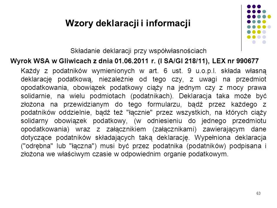 63 Wzory deklaracji i informacji Składanie deklaracji przy współwłasnościach Wyrok WSA w Gliwicach z dnia 01.06.2011 r. (I SA/Gl 218/11), LEX nr 99067