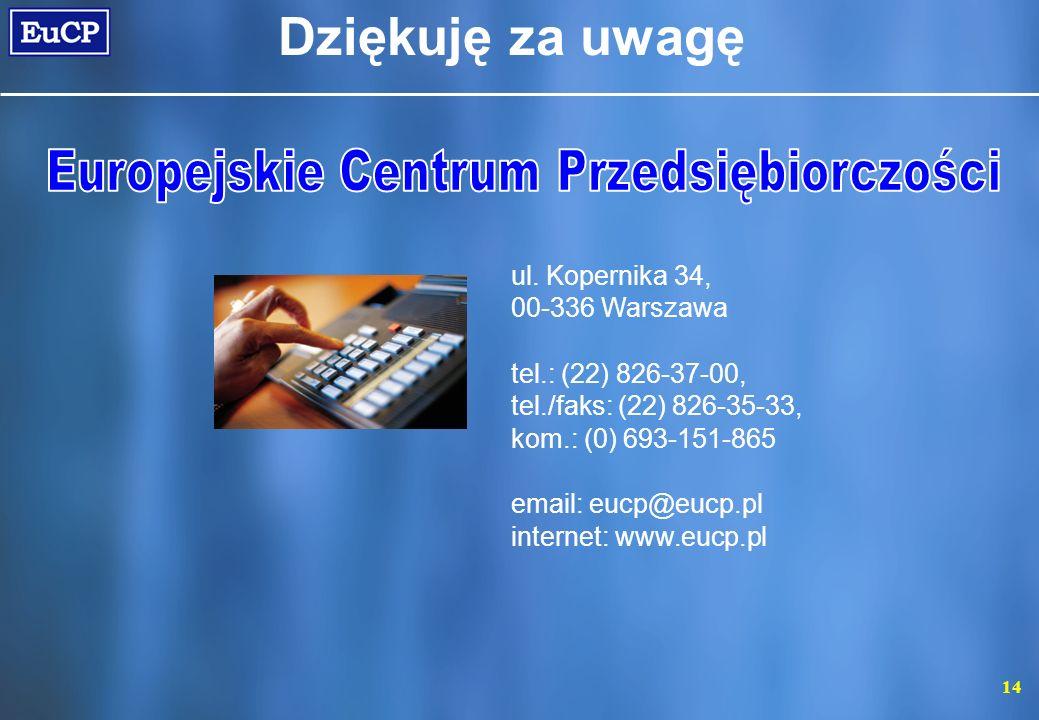 14 ul. Kopernika 34, 00-336 Warszawa tel.: (22) 826-37-00, tel./faks: (22) 826-35-33, kom.: (0) 693-151-865 email: eucp@eucp.pl internet: www.eucp.pl