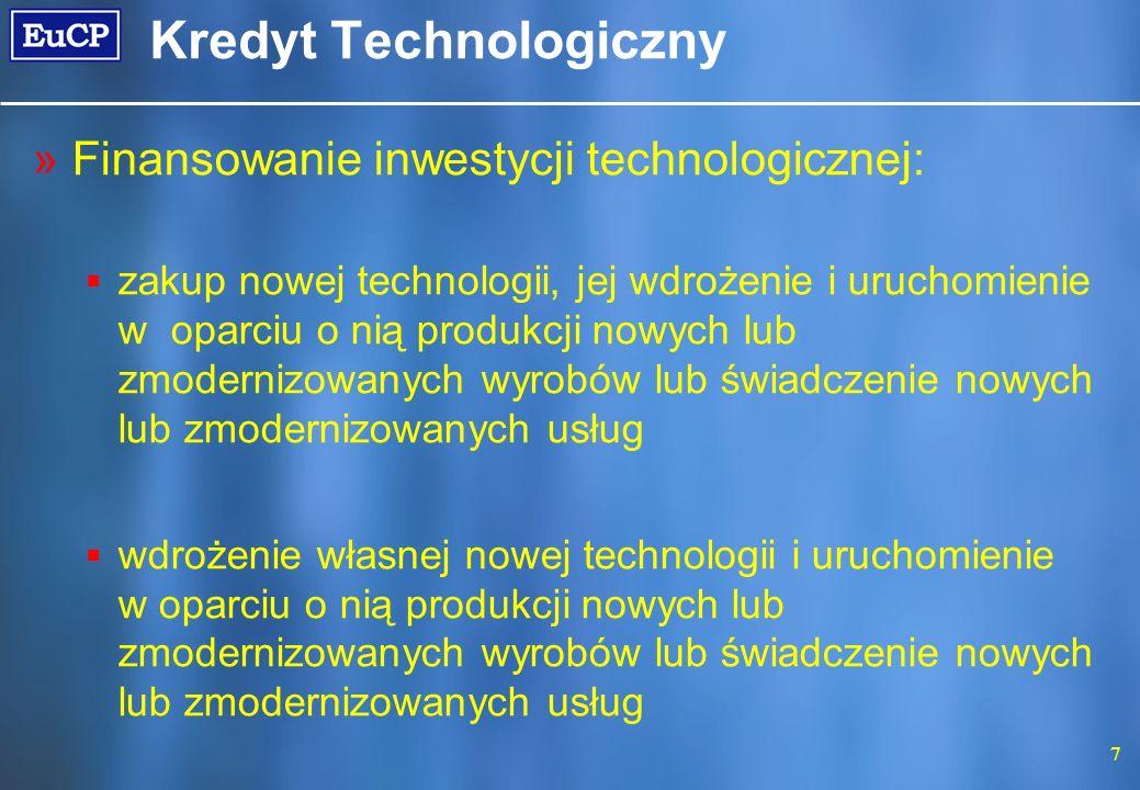 7 Kredyt Technologiczny »Finansowanie inwestycji technologicznej: zakup nowej technologii, jej wdrożenie i uruchomienie w oparciu o nią produkcji nowy