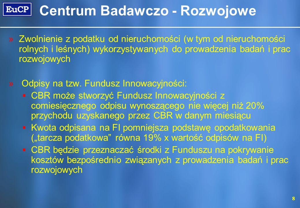 8 Centrum Badawczo - Rozwojowe »Zwolnienie z podatku od nieruchomości (w tym od nieruchomości rolnych i leśnych) wykorzystywanych do prowadzenia badań