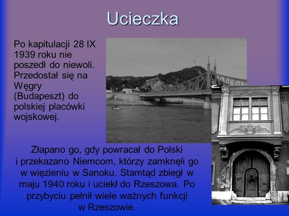 Ucieczka Po kapitulacji 28 IX 1939 roku nie poszedł do niewoli. Przedostał się na Węgry (Budapeszt) do polskiej placówki wojskowej. Złapano go, gdy po