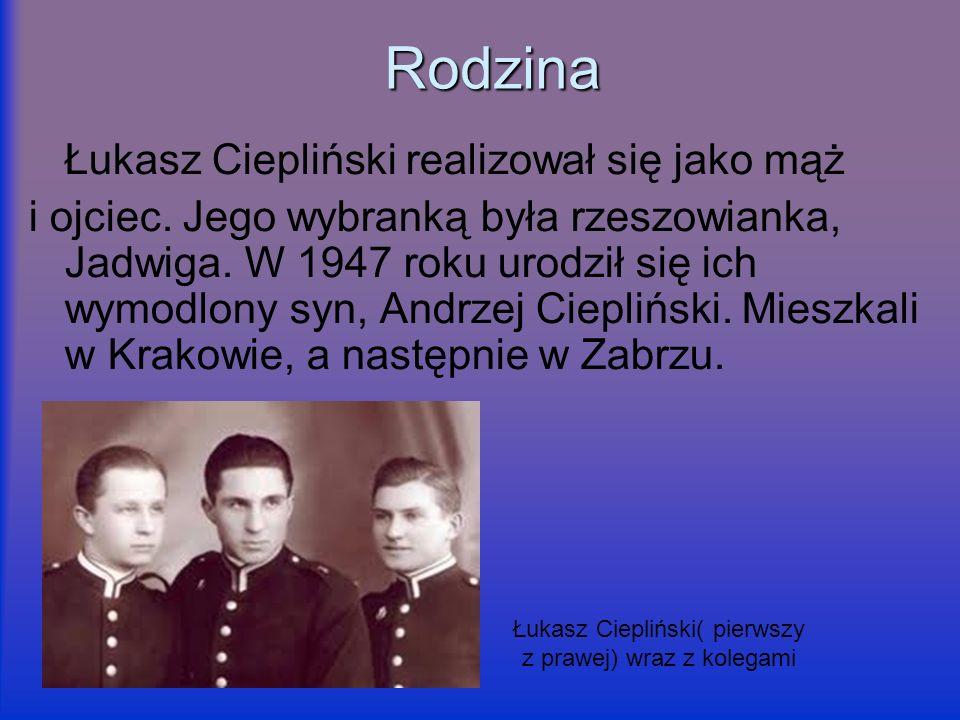 Rodzina Łukasz Ciepliński realizował się jako mąż i ojciec. Jego wybranką była rzeszowianka, Jadwiga. W 1947 roku urodził się ich wymodlony syn, Andrz