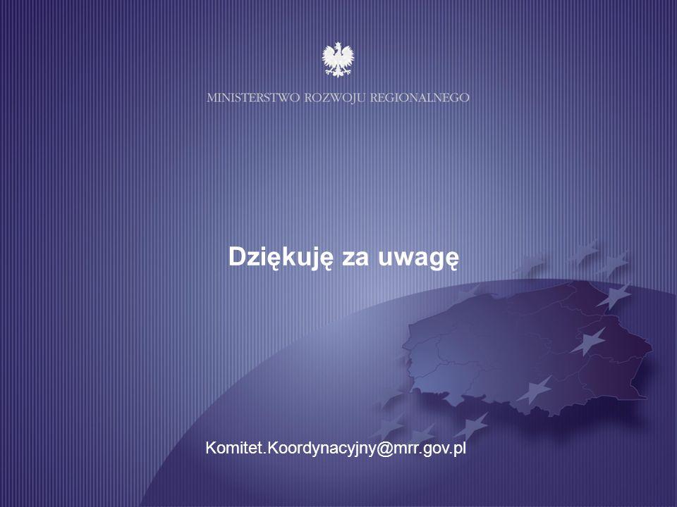 Dziękuję za uwagę Komitet.Koordynacyjny@mrr.gov.pl