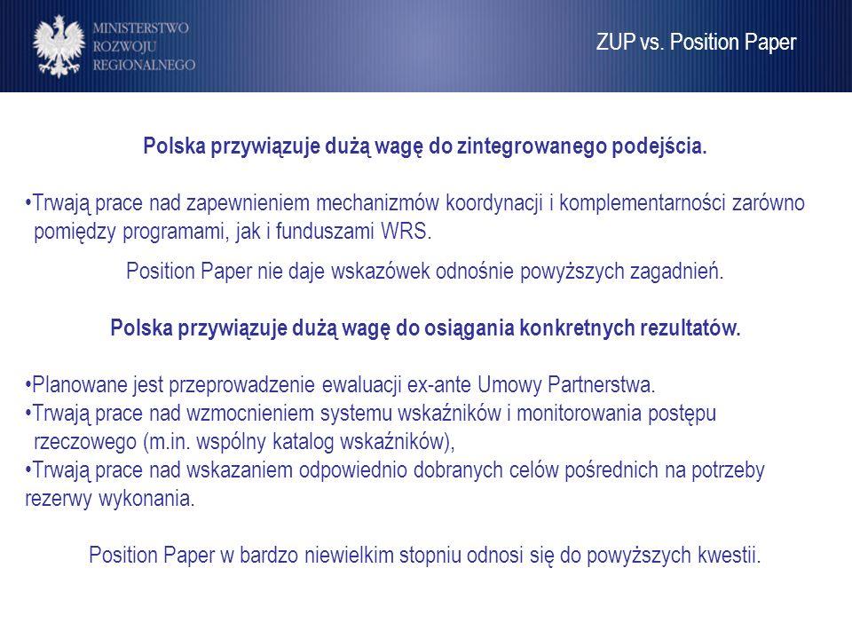 Umowa Partnerstwa Polska przywiązuje dużą wagę do zintegrowanego podejścia. Trwają prace nad zapewnieniem mechanizmów koordynacji i komplementarności