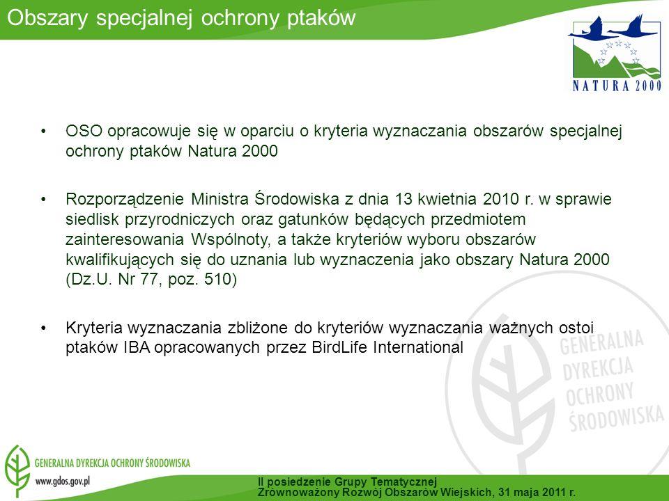 OSO opracowuje się w oparciu o kryteria wyznaczania obszarów specjalnej ochrony ptaków Natura 2000 Rozporządzenie Ministra Środowiska z dnia 13 kwietnia 2010 r.