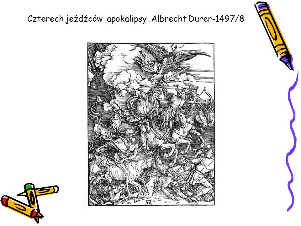Czterech jeźdźców apokalipsy.Albrecht Durer-1497/8