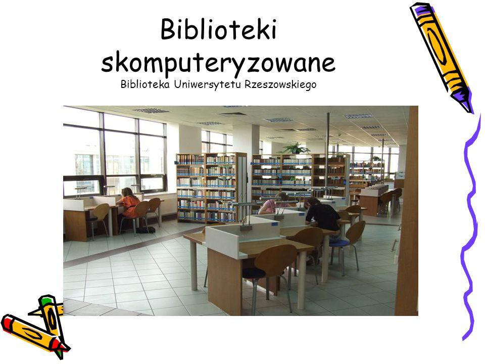 Biblioteki skomputeryzowane Biblioteka Uniwersytetu Rzeszowskiego