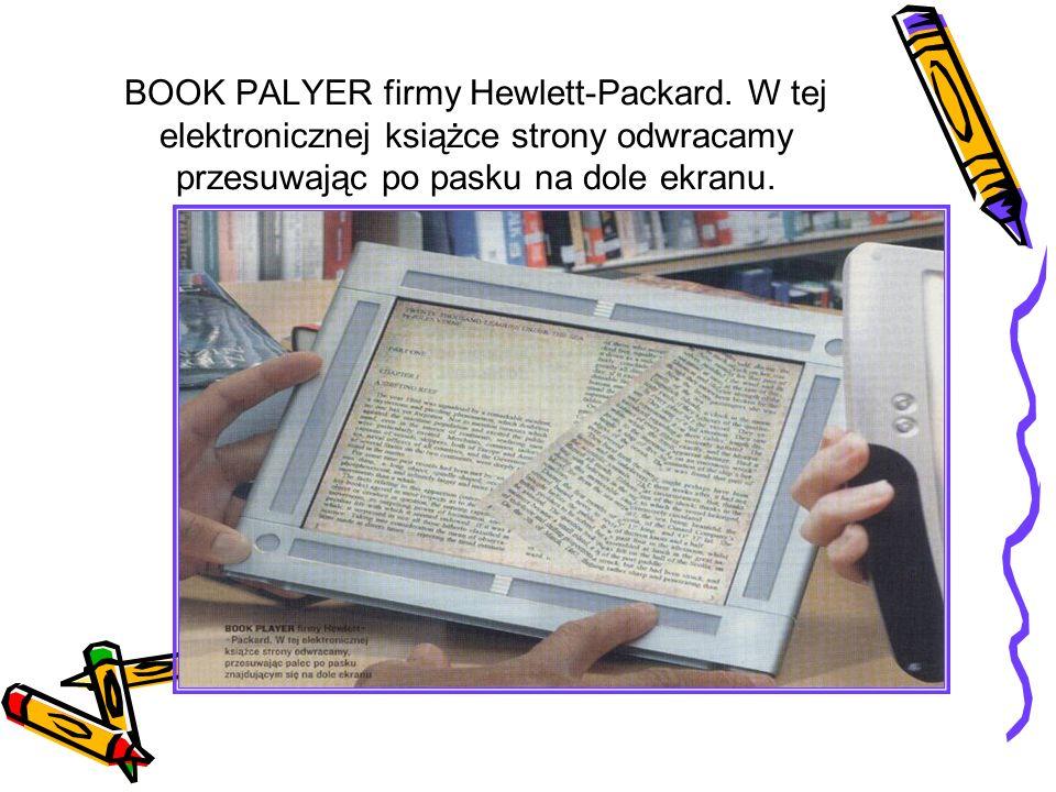 BOOK PALYER firmy Hewlett-Packard. W tej elektronicznej książce strony odwracamy przesuwając po pasku na dole ekranu.