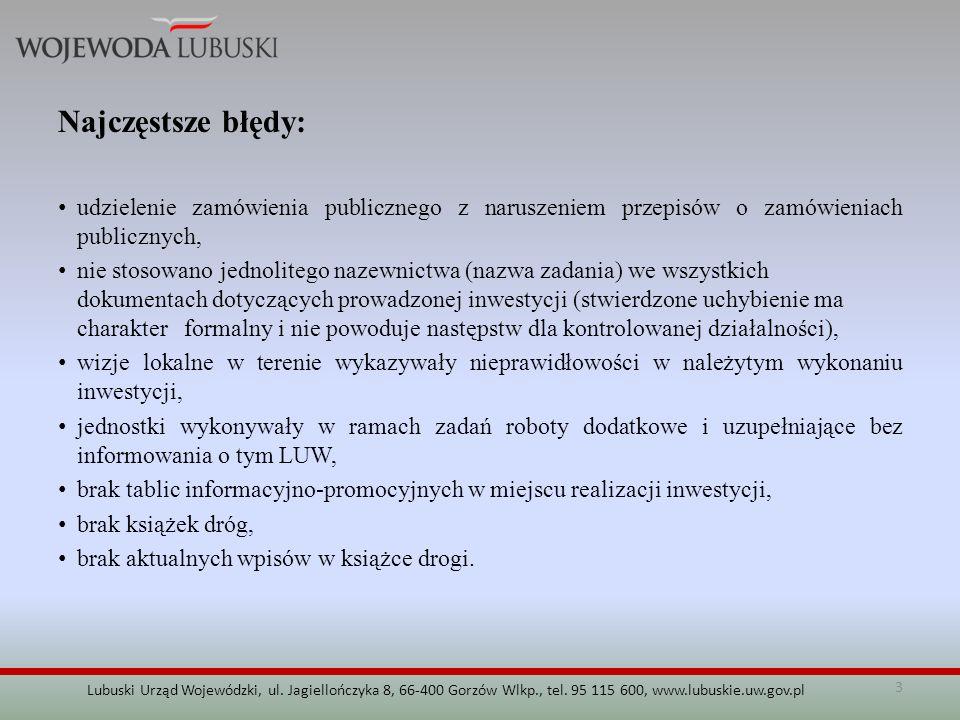 3 Lubuski Urząd Wojewódzki, ul. Jagiellończyka 8, 66-400 Gorzów Wlkp., tel. 95 115 600, www.lubuskie.uw.gov.pl Najczęstsze błędy: udzielenie zamówieni