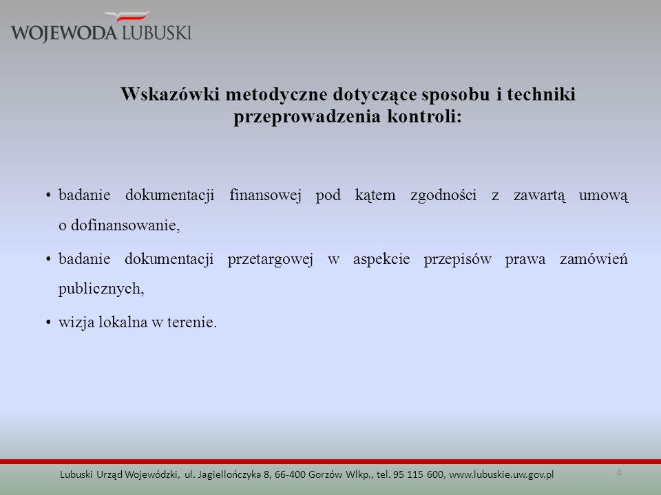 4 Lubuski Urząd Wojewódzki, ul. Jagiellończyka 8, 66-400 Gorzów Wlkp., tel. 95 115 600, www.lubuskie.uw.gov.pl Wskazówki metodyczne dotyczące sposobu