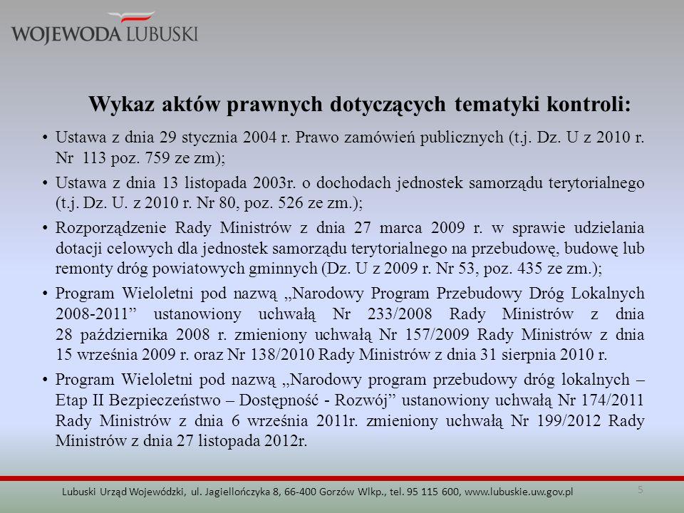 5 Lubuski Urząd Wojewódzki, ul. Jagiellończyka 8, 66-400 Gorzów Wlkp., tel. 95 115 600, www.lubuskie.uw.gov.pl Wykaz aktów prawnych dotyczących tematy