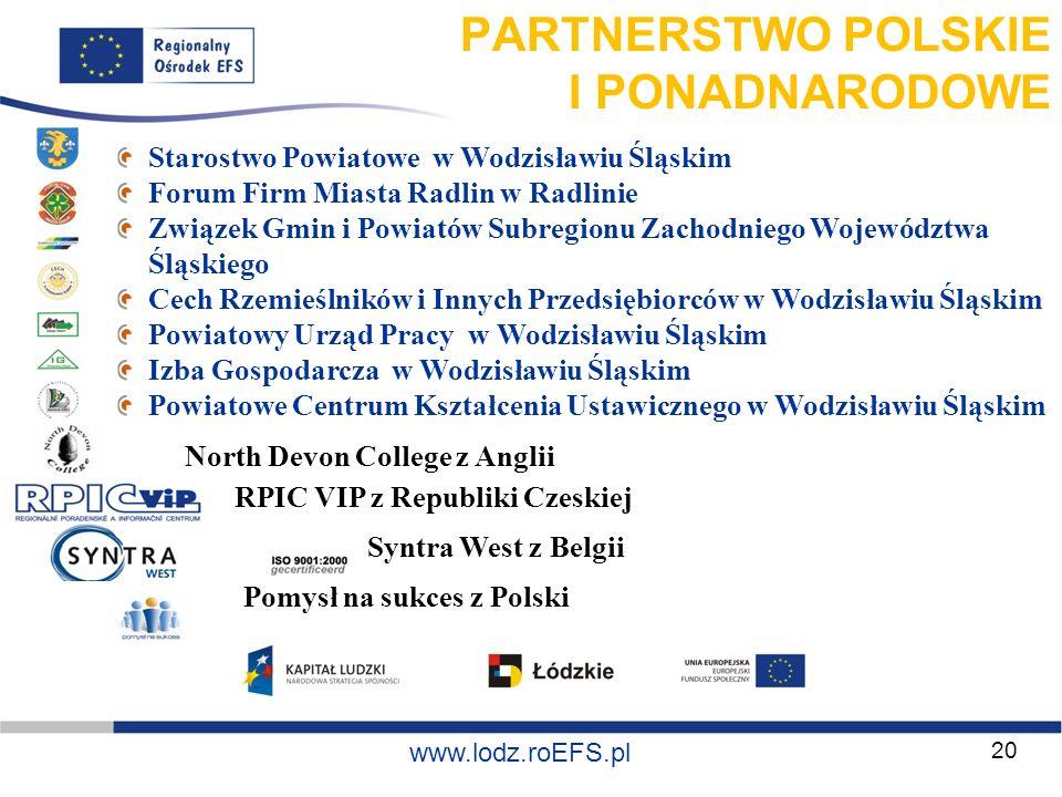 www.miasto.roEFS.pl www.lodz.roEFS.pl PARTNERSTWO POLSKIE I PONADNARODOWE Starostwo Powiatowe w Wodzisławiu Śląskim Forum Firm Miasta Radlin w Radlini