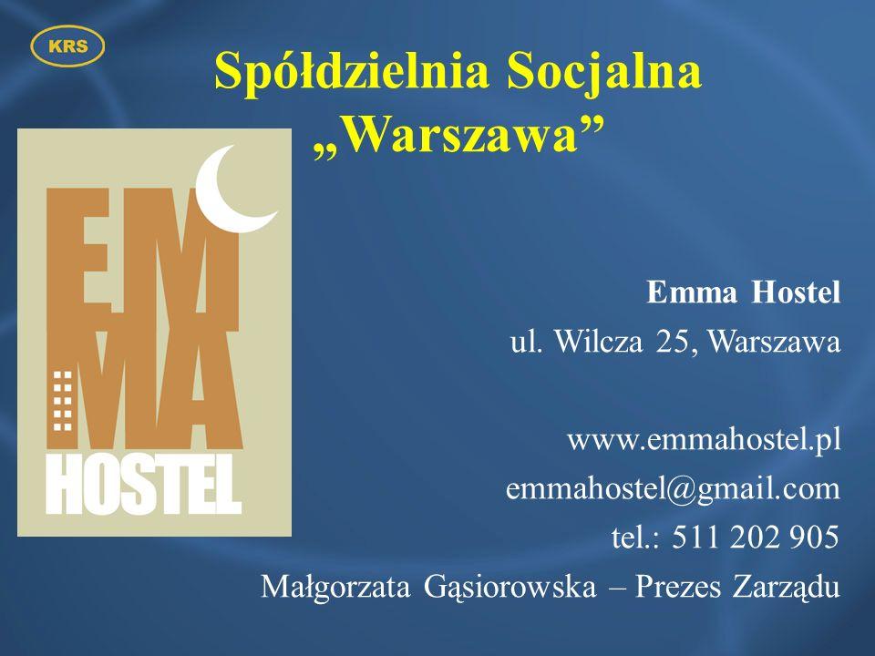 Emma Hostel ul. Wilcza 25, Warszawa www.emmahostel.pl emmahostel@gmail.com tel.: 511 202 905 Małgorzata Gąsiorowska – Prezes Zarządu Spółdzielnia Socj