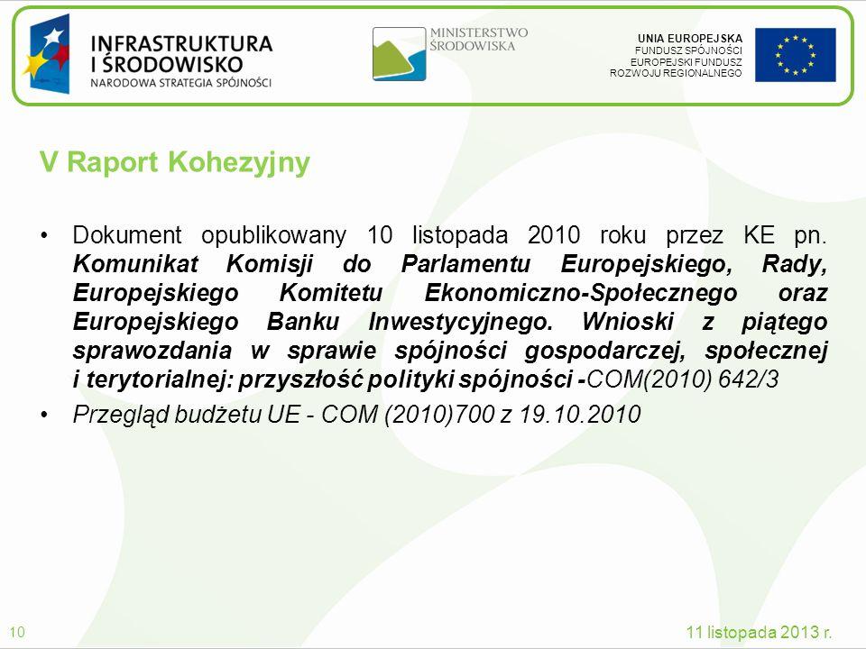 UNIA EUROPEJSKA FUNDUSZ SPÓJNOŚCI EUROPEJSKI FUNDUSZ ROZWOJU REGIONALNEGO Dokument opublikowany 10 listopada 2010 roku przez KE pn. Komunikat Komisji